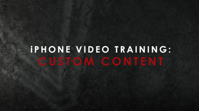 iPhone Video Training Series: Custom Content